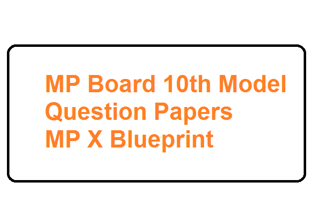 MP Board 10th Model Question Papers 2021 MP X Blueprint 2020