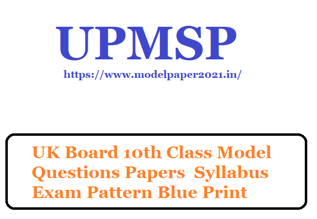 UK Board 10th Class Model Questions Papers Syllabus Exam Pattern Blue Print Download