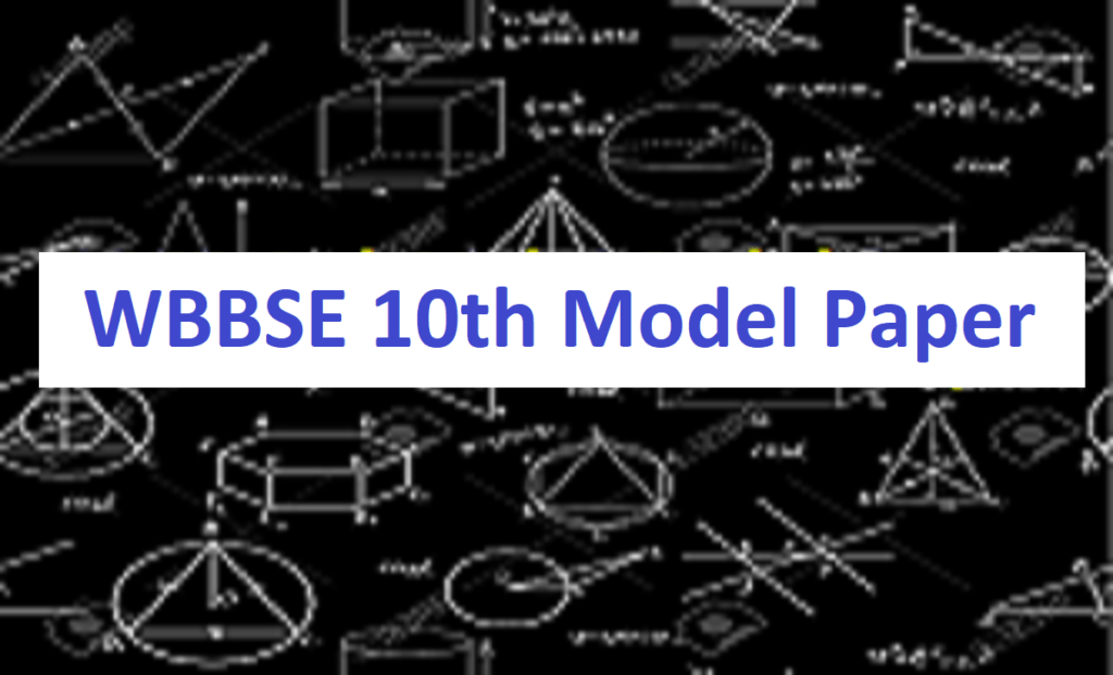 WBBSE 10th Model Paper 2021 WB Xth Blueprint 2021 WB Madhyamik Important Question 2021